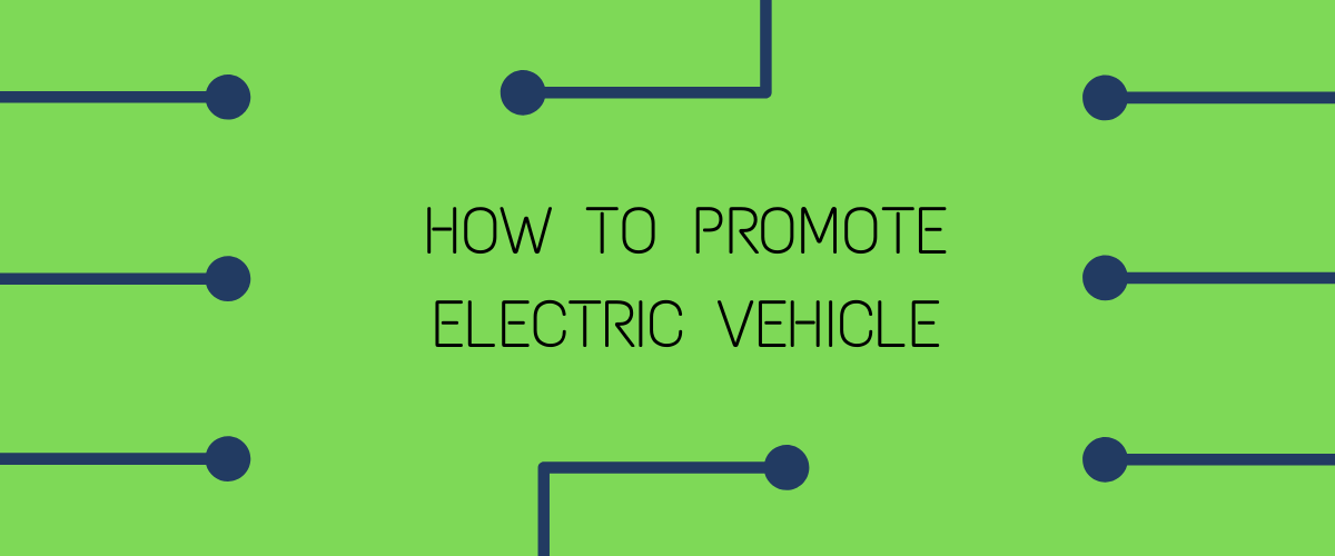 promote electric vehicle