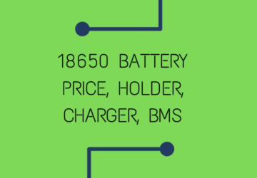 18650 Battery Specification, Price, Charger, Holder, BMS