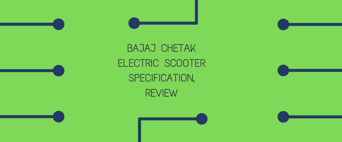 Bajaj Chetak Electric Scooter Specifications